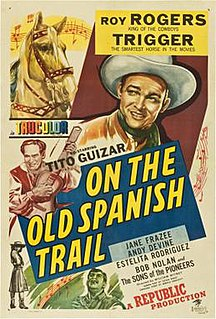 <i>On the Old Spanish Trail</i> 1947 film by William Witney