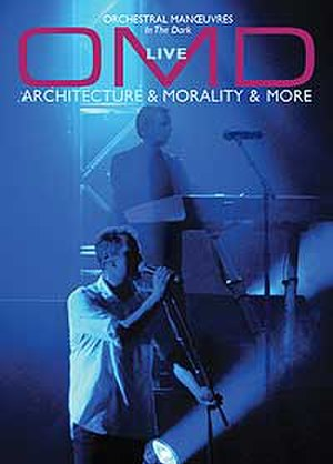 OMD Live: Architecture & Morality & More - Image: Orchestral Manoeuvres in the Dark OMD Live Architecture & Morality & More DVD cover