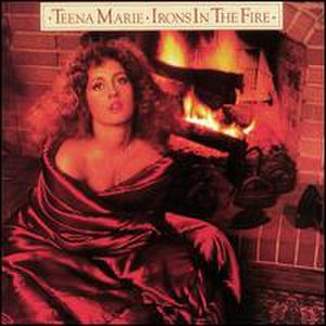 Irons in the Fire (album) - Image: Teena Marie Irons in the Fire