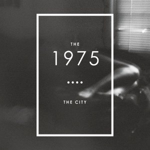 "The City (song) - Image: The 1975 ""The City"""