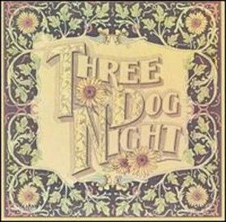 Seven Separate Fools - Image: Three Dog Night Seven Separate Fools