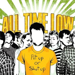Put Up or Shut Up - Image: All Time Low Put Up or Shut