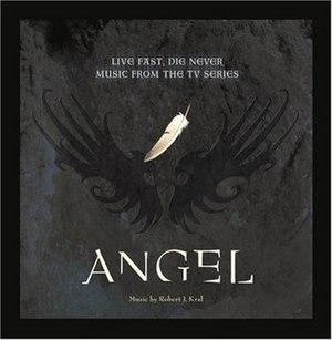 Angel: Live Fast, Die Never - Image: Angel Soundtrack