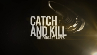 <i>Catch and Kill: The Podcast Tapes</i>