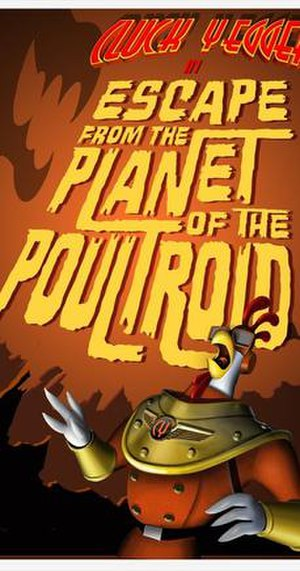 Cluck Yegger in Escape from the Planet of the Poultroid - Image: Cluck Yegger In Escape From The P Lanet Of The Poultroid