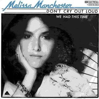Don't Cry Out Loud (song) - Image: Don't Cry Out Loud Melissa Manchester