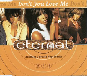 Don't You Love Me (Eternal song) - Image: Don't You Love Me (Eternal song) album cover