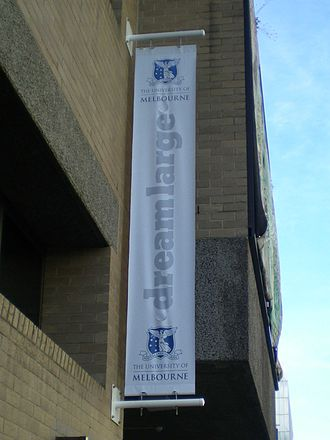 """Melbourne Model - A promotional banner advertising the University of Melbourne's """"Dream Large"""" campaign at the Parkville campus, 2009."""