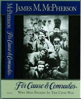 For Cause and Comrades: Why Men Fought in the Civil War - Image: Front cover of book For Cause and Comrades, Why Men Fought in the Civil War by James Mc Pherson