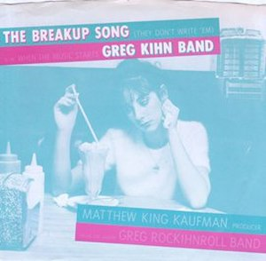The Breakup Song (They Don't Write 'Em) - Image: Greg Kihn Breakup Song