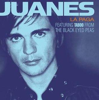 La Paga - Image: Juanes lapaga