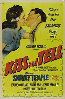 <i>Kiss and Tell</i> (1945 film) 1945 film by Richard Wallace