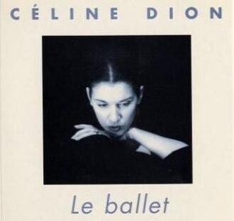 Le ballet (Celine Dion song) - Image: Le Ballet
