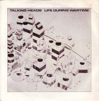 Life During Wartime (song) - Image: Life During Wartime Talking Heads