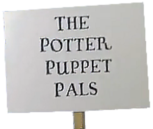 Potter Puppet Pals - The sign showing the Potter Puppet Pals logo that appears at the start of most episodes.