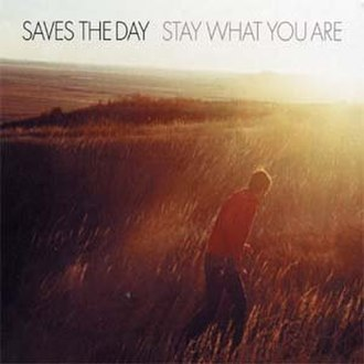 Stay What You Are - Image: Saves the Day Stay What You Are cover