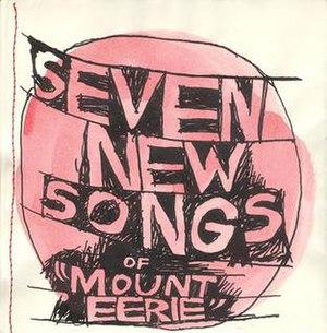 "Seven New Songs of ""Mount Eerie"" - Image: Seven New Songs of Mount Eerie (2004)"