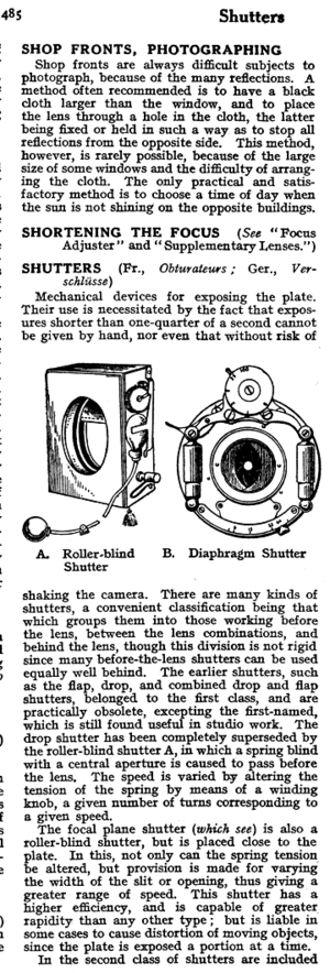 "Shutter (photography) - The 1911 Cyclopedia of Photography divides shutters into ""roller-blind"" and ""diaphragm"" types, corresponding roughly to the modern focal-plane and leaf types."