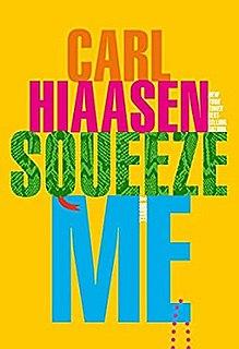 <i>Squeeze Me</i> (novel) Novel by Carl HIaasen
