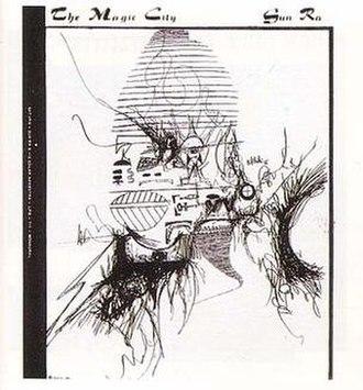 The Magic City (Sun Ra album) - Image: Sun Ra The Magic City