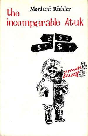 Atuk - Mordecai Richler's The Incomparable Atuk on which the script is based.