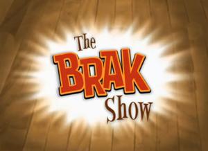 The Brak Show - Image: The Brak Show