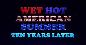 Wet Hot American Summer: Ten Years Later - Image: WHAS TYL title