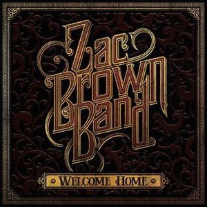 Welcome Home (Zac Brown Band album) - Image: ZBB welcome home