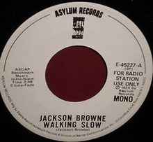 "1974 Asylum Records Jackson Browne ""Walking Slow"" Single Label.png"