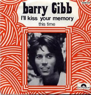 I'll Kiss Your Memory - Image: Barry Gibb I'll Kiss Your Memory