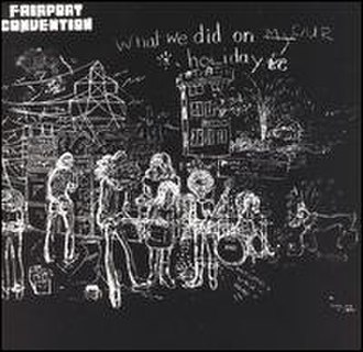 What We Did on Our Holidays - Image: Fairport Convention What We Did On Our Holidays