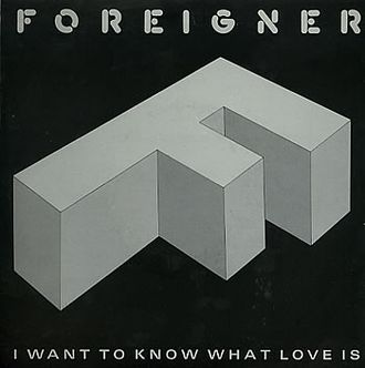 I Want to Know What Love Is - Image: Foreigner I Want To Know Wh 297484