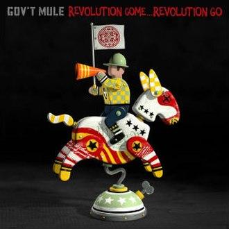Revolution Come...Revolution Go - Image: Gov't Mule Revolution Come...Revolution Go