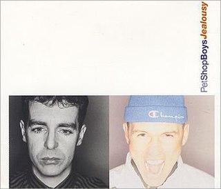 Jealousy (Pet Shop Boys song) song by Pet Shop Boys