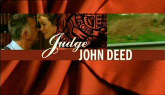Judge John Deed - Series titles. The left panel shows Shaw and Seagrove's respective characters in a romantic moment.