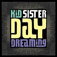 Kid Sister - Daydreaming (Official Single Cover).jpg