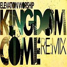 Kingdom Come (Elevation Worship album) - Wikipedia