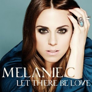 Let There Be Love (Melanie C song) - Image: Let There Be Love Single Cover