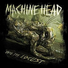 220px-Machine_Head_-_Unto_the_Locust.jpg