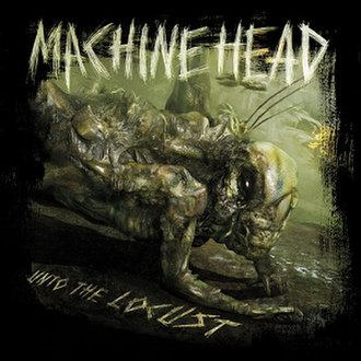 Unto the Locust - Image: Machine Head Unto the Locust