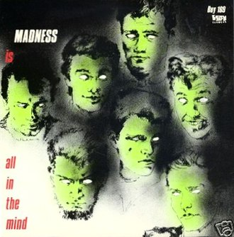 Madness (Is All in the Mind) - Image: Madness Madness (Is All in the Mind)