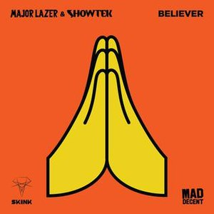Believer (Major Lazer and Showtek song) - Image: Major Lazer Showtek Believer
