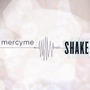 Shake (MercyMe song) - Image: Mercy Me Shake