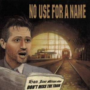 Don't Miss the Train - Image: No Use for a Name Don't Miss the Train re release cover