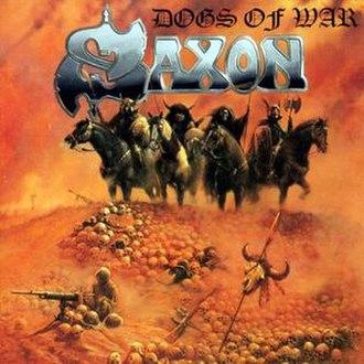 Dogs of War (album) - Image: Saxon dogs of war