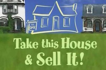 Take this House and Sell It
