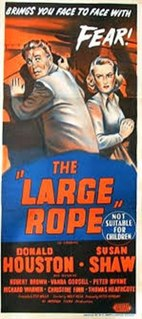 <i>The Large Rope</i> 1953 film by Wolf Rilla