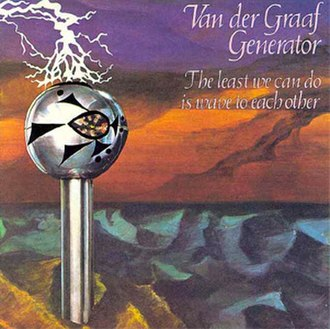 The Least We Can Do Is Wave to Each Other - Image: The Least We Can Do Is Wave to Each Other (Van der Graaf Generator album cover art)