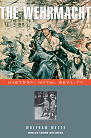 The Wehrmacht: History, Myth, Reality - Image: The Wehrmacht by Wolfram Wette