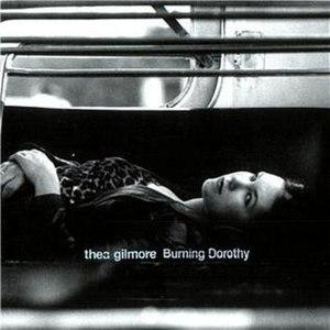 Burning Dorothy - Image: Thea gilmore burning dorothy front